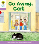 Oxford Reading Tree: Stage 1+: More First Sentences A: Go Away Cat