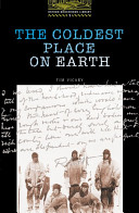 The Coldest Place on Earth (Oxford Bookworms Library)