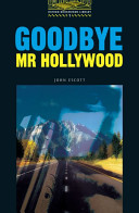 Goodbye Mr Hollywood (Oxford Bookworms Library)