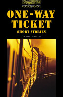 One Way Ticket Short Stories (Oxford Bookworms Library)