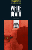 White Death: Stage 1: 400 Headwords (Oxford Bookworms)