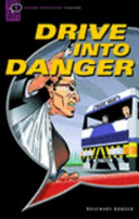 Drive into Danger: Narrative (Oxford Bookworms Starters)