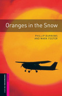 Oranges in the Snow: Interactive (Oxford Bookworms Starters)