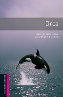 Orca: Narrative (Oxford Bookworms Starters)