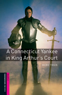 A Connecticut Yankee at King Arthur's Court (Oxford Bookworms Starter)