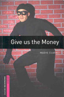 Give Us the Money (Oxford Bookworms Library, Crime & Mystery)