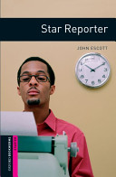 Star Reporter (Oxford Bookworms Starter)