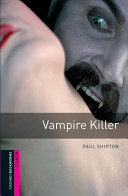 Vampire Killer (Oxford Bookworms Library)