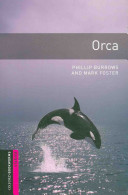 Orca (Oxford Bookworms Starter)