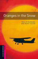Oranges in the Snow (Oxford Bookworms Library Crime and Mystery)