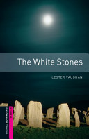 The White Stones (Oxford Bookworms Library)