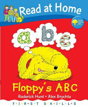 Floppy's ABC. Written by Roderick Hunt (Read at Home First Skills)