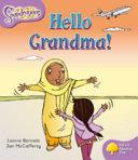 Oxford Reading Tree: Stage 1+: Snapdragons: Hello Grandma!
