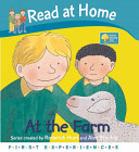 Read at Home: First Experiences: at the Farm (Read at Home First Experiences)