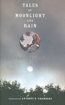 Tales of Moonlight And Rain: A Study And Translation by Anthony H. Chambers (Translations from the Asian Classics)
