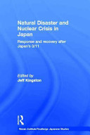 Natural Disaster and Nuclear Crisis in Japan: Response and Recovery after Japan's 3/11 (Nissan Institute/Routledge Japanese Studies)