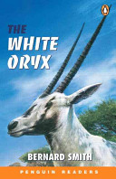 *WHITE ORYX             PGRN ES (Easystart Penguin Reader Level 2)