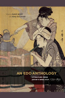 An Edo Anthology: Literature from Japan's Mega-City, 1750-1850