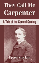 They Call Me Carpenter: A Tale Of The Second Coming