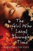 The Girl Who Leapt Through Time. Yasutaka Tsutsui