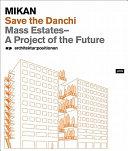 Save the Danchi Mass Estates - A Project of the Future (Architektur:Positionen)