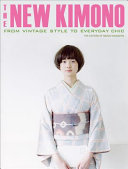 ニュー・キモノ - The New Kimono: From Vintage Style to Everyday Chic